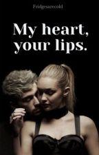 My heart, your lips  by fridgesarecold