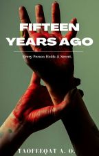 FIFTEEN YEARS AGO by Ztaoffy