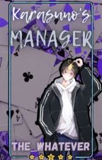 Karasuno's manager | Haikyuu x Male! reader by The_Whatever_
