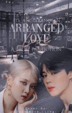 Arranged Love | JiRosé | #1 by GoldenAngelGuardian