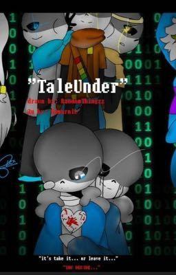 Đọc truyện Taleunder (Classic x Au sans)