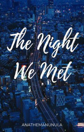 The Night We Met by soffythemanunula