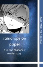 raindrops on paper|karma akabane x reader by thunder_roses