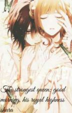 The strongest queen: Good morning, His Royal Highness Shura  oleh SeptyRista