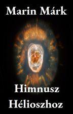 Himnusz Hélioszhoz [Vers] by MarinMrk