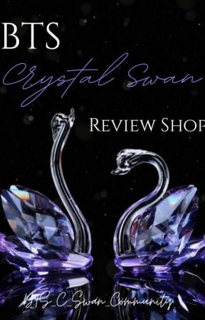BTS Crystal Swan Review Shop by BTS_C_Swan_Community