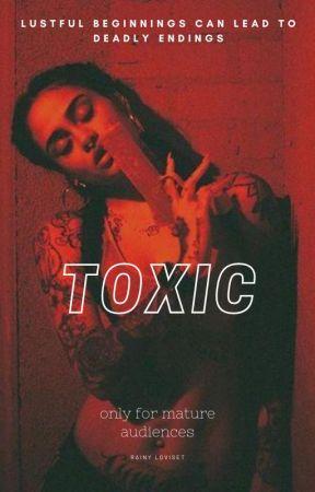 Toxic (18+) by RainyLovess