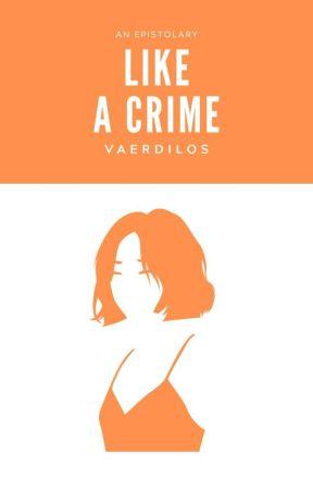 LIKE A CRIME by Vaerdilos