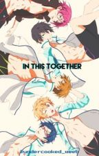 In This Together - Various Free! X Male Reader by undercooked_weeb