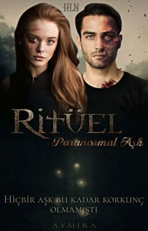 RİTÜEL - Paranormal Aşk ✓ by aymirailhan
