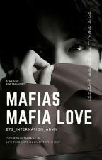 (Taehyung FF- Bts) Mafia's Mafia Love #COMPLETED by Bts_Internation_Army