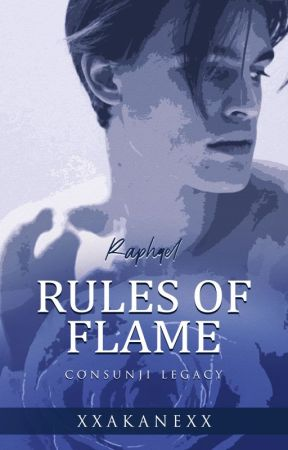 Rules of Flame by xxakanexx