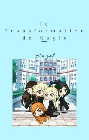 la Transformation de Magie |ENG| by Angel_from_Slytherin