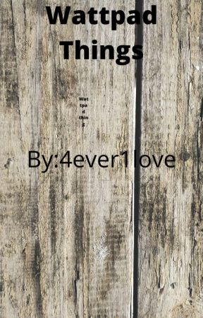 Wattpad Guide to Things For Writing and Just Stuff by 4ever1love