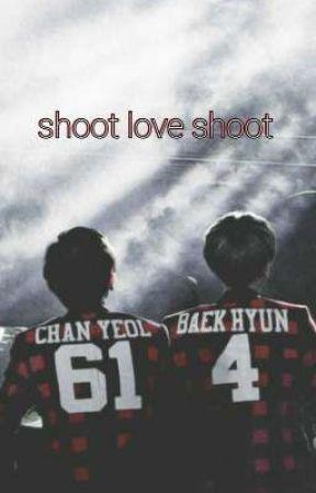 shoot love shoot (CHANBAEK) by AyiAyi913