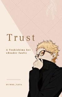 """""""T̶R̶U̶S̶T̶""""  (Tsukishima x Reader) cover"""