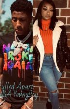Pulled Apart; NBA Youngboy  by Lenabaybaee