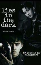 🔲 Lies In The Dark🔲 by soojungsa