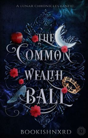 The Commonwealth Ball - The Lunar Chronicles (Fanfic) by shxdowqueen