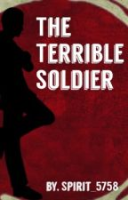 The Terrible Soldier  by Spirit_5758