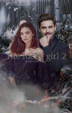 The Lucky Girl 2... ✔️ by DanielaTraja