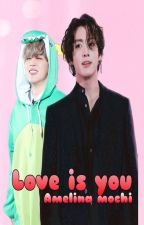 Love is You(completed) by Amelina_Chan13