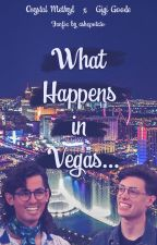 What Happens In Vegas...(Crygi Fanfic) by ashxpotato