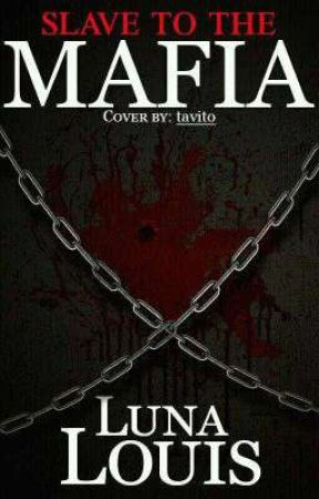 Slave To The Mafia by oluna15