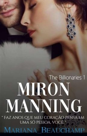 Miron Manning - The Billionaires 1 by Mariana__Beauchamp