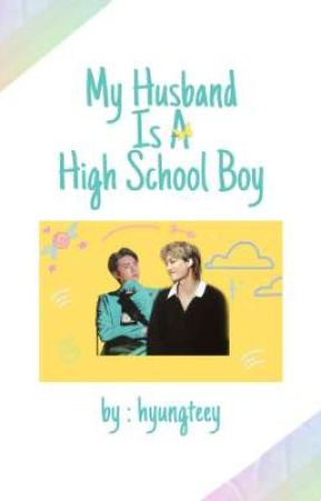 My Husband Is A High School Boy • KaiHun ✔ by Hyungteey