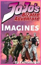 Jojo's Bizarre Adventure | Imagines | Requests CLOSED by FeirceAngel