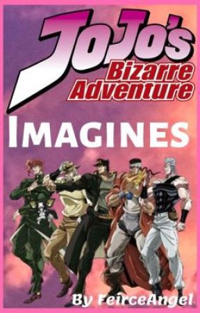 Jojo's Bizarre Adventure   Imagines   Requests CLOSED by FeirceAngel