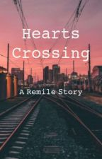 Hearts Crossing [A Remile Story] by reptilianrapscallion