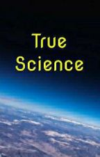 True Science: A Critique of Dangerous Beliefs by Sky_the_Scholar