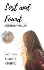 Lost and Found | A Testimony by Anna Leah by AChildofGod4EVER