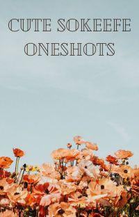 Cute Sokeefe Oneshots ❤ cover
