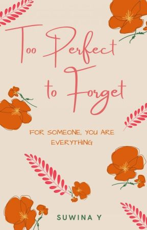Too Perfect to Forget by Suwina
