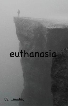 euthanasia ✔️ by simply_riax