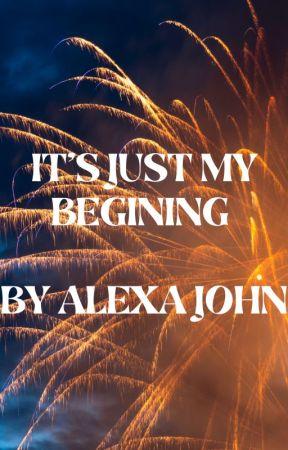 POETRY:-ALEXA JOHN IT'S JUST THE BEGINING by alexa2john