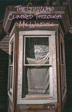 ✓ The Guy Who Climbed Through My Window [BoyxBoy] by MrDarkAngel