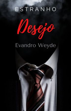 Estranho Desejo by AutorEvandroWeyde