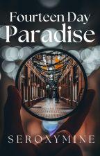 14 Day Paradise by SheeeeeyAnne