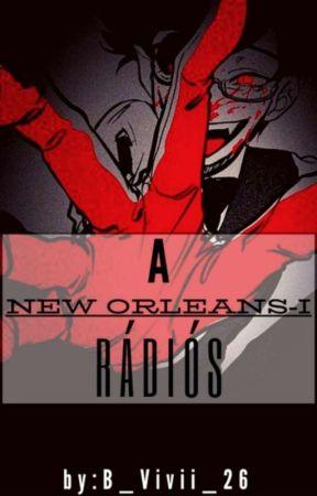 A New Orleans-i Rádiós  [✔️]  by B_Vivii_26