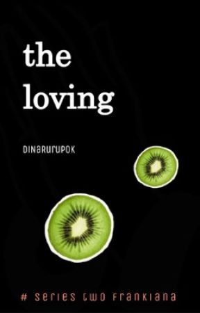the loving [ MH series #2 ] by DiNaRurupok