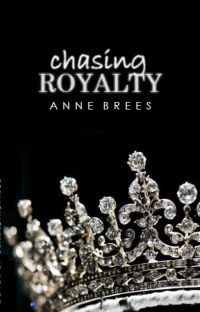 Chasing Royalty (Chasing Royalty Series, #1) cover