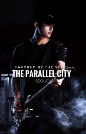 The Parallel City: Favored By The Stars Sequel by whatsupnikkie