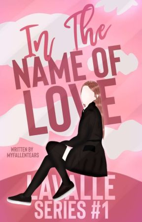 LAVALLE SERIES #1: In The Name Of Love [SOON] by MyFallenTears