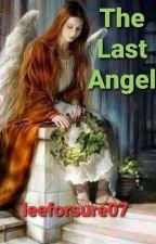 The Last Angel by leeforsure07