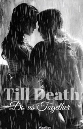 Till Death do us Together (TDDUT) by stariiyy