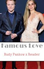 𝙵𝚊𝚖𝚘𝚞𝚜 𝙻𝚘𝚟𝚎 • Rudy Pankow x Reader by iamawriterlol